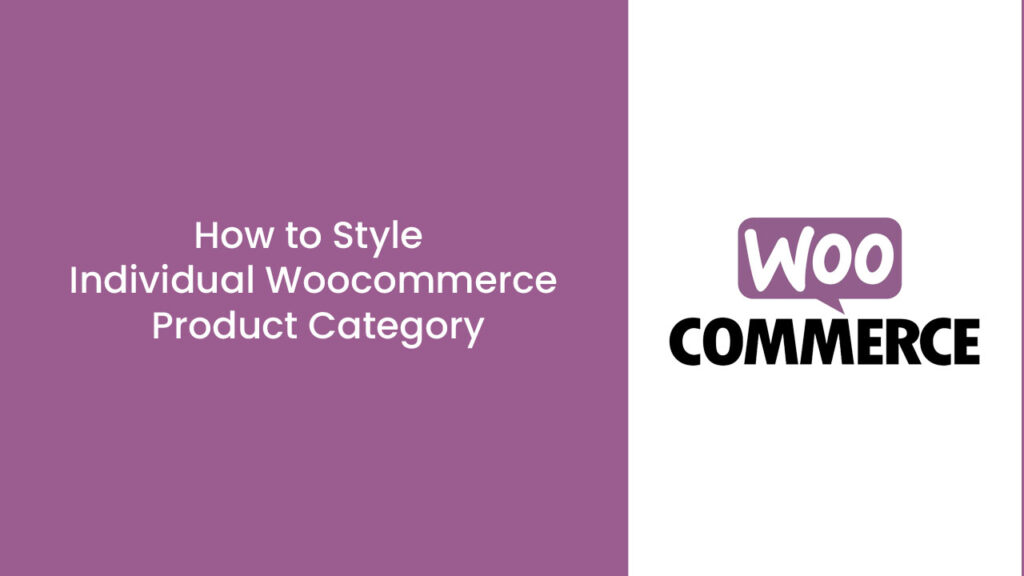 How to Style Individual Woocommerce Product Category